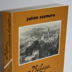 Libros: MÁLAGA CRÓNICAS DE AYER - SESMERO, JULIÁN. Lote 245457620