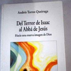 Libros: DEL TERROR DE ISAAC AL ABBÁ DE JESÚS: HACIA UNA NUEVA IMAGEN DE DIOS. Lote 245511750