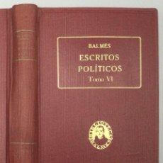 Libros: ESCRITOS POLÍTICOS. TOMO VI: EL MATRIMONIO REAL / CAMPAÑA DOCTRINAL (ENERO - JUNIO DE 1845) - DR. D. Lote 245558305