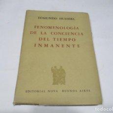 Libros: EDMUNDO HUSSEL FENOMENOLOGÍA DE LA CONCIENCIA DEL TIEMPO INMANENTE W5620. Lote 245561240