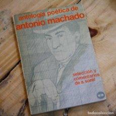 Libros: ANTOLOGÍA POÉTICA DE ANTONIO MACHADO - ANTONIO MACHADO - LIBRO SEGUNDA MANO. Lote 245599265