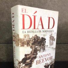 Libros: EL DÍA D: LA BATALLA DE NORMANDÍA (MEMORIA CRÍTICA). ANTONY BEEVOR.. Lote 245630070