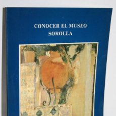 Libros: CONOCER EL MUSEO SOROLLA. 10 APORTACIONES A SU ESTUDIO - V.V.A.A.. Lote 245892280