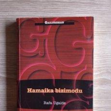 Libros: RAFA UGALDE - HAMAIKA BIZIMODU, IBAIZABAL ARGITALETXEA, 2003. EUSKAL HERRIA.. Lote 245902155