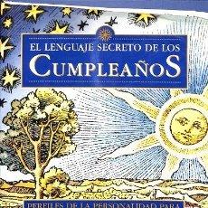 Libros: EL LENGUAJE SECRETO DE LOS CUMPLEAÑOS - PERFILES DE LA PERSONALIDAD PARA TODOS. Lote 245951755
