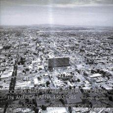 Libros: DOCUMENTOS DE ARQUITECTURA MODERNA EN AMÉRICA LATINA 1950-1965 VOLUMEN CUATRO. Lote 245951800