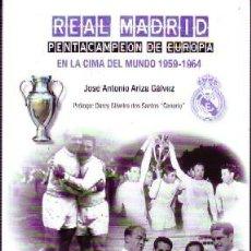 Libros: REAL MADRID, PENTACAMPEÓN DE EUROPA, EN LA CIMA... ARIZA GÁLVEZ, JOSÉ ANTONIO. DP-289. Lote 245973055