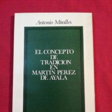 Libri di seconda mano: EL CONCEPTO DE TRADICION EN MARTIN PEREZ AYALA. FILOSOFIA. TEOLOGIA. ANTONIO MIRALLES. Lote 245999120