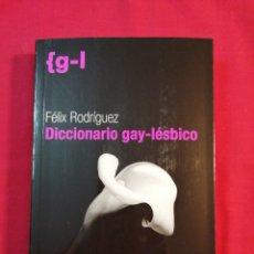 Libri di seconda mano: DICCIONARIO GAY-LESBICO. FELIX RODRIGUEZ. LEXICOGRAFIA. Lote 246000750