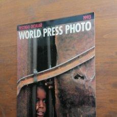 Libros: WORLD PRESS PHOTO - 1993 - TESTIGO OCULAR. Lote 246083420