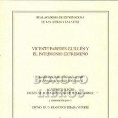 Libros: PIZARRO GÓMEZ, FRANCISCO JAVIER. VICENTE PAREDES GUILLÉN Y EL PATRIMONIO EXTREMEÑO. DISCURSO DE RECE. Lote 246094700