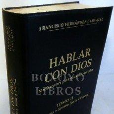 Libros: FERNÁNDEZ CARVAJAL, FRANCISCO. HABLAR CON DIOS. MEDITACIONES PARA CADA DÍA DEL AÑO. TOMO II: CUARESM. Lote 246094765