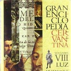 Libros: GRAN ENCICLOPEDIA CERVANTINA. VOLUMEN VIII. LUZ-MUZARAQUE - VV. AA. Lote 246287740
