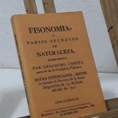 Libros: FISONOMÍA Y VARIOS SECRETOS DE NATURALEZA (FACSÍMIL) - GERÓNIMO CORTÉS. Lote 246299310