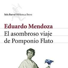 Libros: EL ASOMBROSO VIAJE DE POMPONIO FLATO - MENDOZA, EDUARDO. Lote 246473020