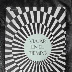 Libros: VIAJAR EB EL TIEMPO ( JAMES GLEICK ) CRITICA 2017. Lote 246473170
