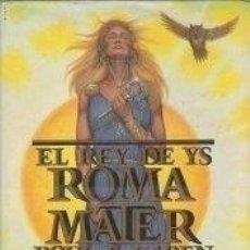 Libros: EL REY DE YS: ROMA MATER - POUL Y KAREN ANDERSON. Lote 246474590