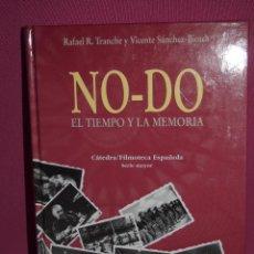 Libros: NO-DO: EL TIEMPO Y LA MEMORIA, RAFAEL R. TRANCHE , VICENTE SANCHEZ-BIOSCA. Lote 246477045