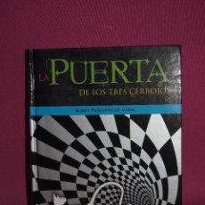 Libros: LA PUERTA DE LOS TRES CERROJOS, SONIA FERNANDEZ-VIDAL. Lote 246477875