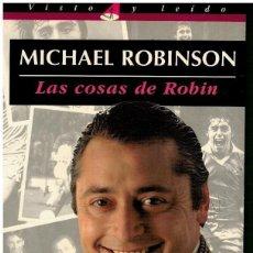 Libros: LAS COSAS DE ROBIN - ROBISON, MICHAEL. Lote 246478595
