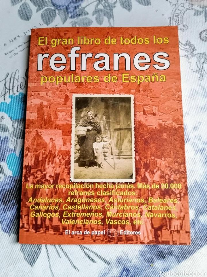 EL GRAN LIBRO DE TODOS LOS REFRANES POPULARES DE ESPAÑA.MAS DE 20000.ED EL ARCA DE PAPEL (Libros sin clasificar)