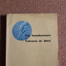 Libros: LAS INUNDACIONES DE VALENCIA DE 1957. MEMORIA OFICIAL DE LA DFELEGACIÓN PERMANENTE DEL GOBIERNO.. Lote 246530395