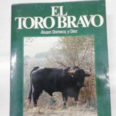 Libros: EL TORO BRAVO. ÁLVARO DOMECQ Y DÍEZ. COLECCIÓN LA TAUROMAQUIA 2. Lote 246554480