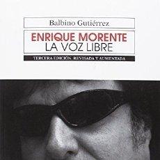Libros: ENRIQUE MORENTE. LA VOZ LIBRE. - GUTIÉRREZ QUESADA, BALBINO.. Lote 246732535