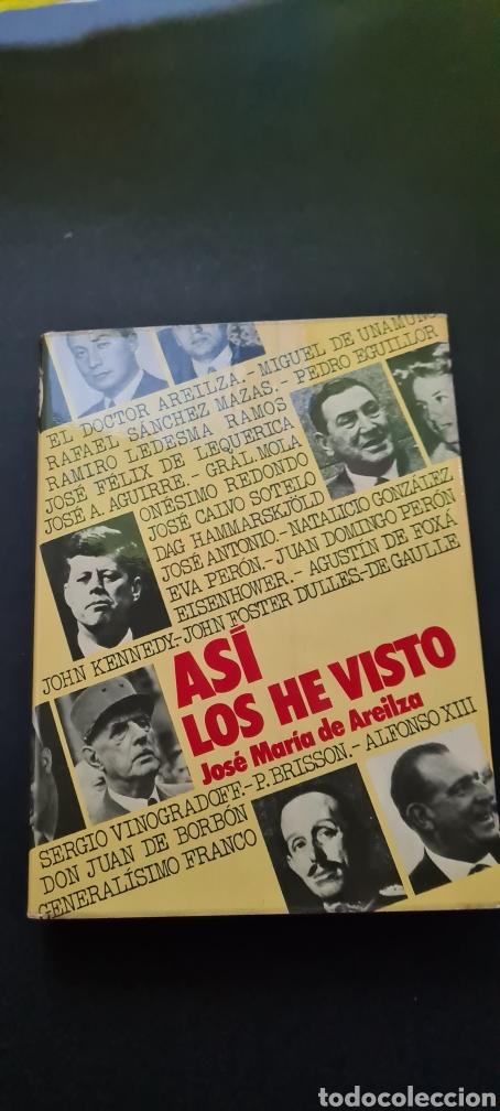 ASÍ LOS HE VISTO DE JOSÉ MARIA DE AREILZA (Libros sin clasificar)