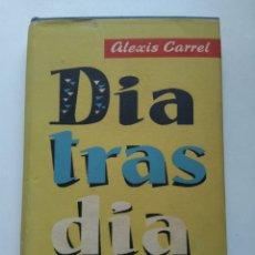 Libri di seconda mano: DÍA TRAS DÍA (1893-1944)/ALEXIS CARREL. Lote 247005640