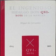 Libros: EL INGENIOSO HIDALGO DON QVIXOTE DE LA MANCHA - BIBLIOTECA IV CENTENARIO - 2005. Lote 247208025