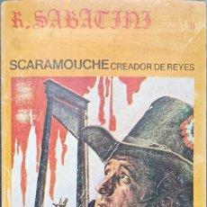 Libros: SCARAMOUCHE CREADOR DE REYES, RAFAEL SABATINI - DE BOLSILLO - BUEN ESTADO. Lote 247215140