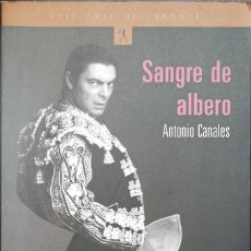 Libros: SANGRE DE ALBERO, ANTONIO CANALES - TAPA BLANDA - 2002 - ED. PLANETA - BUENO. Lote 247216010