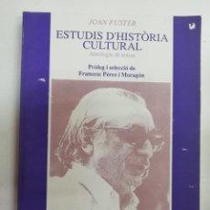 Libros: ESTUDIS D'HISTORIA CULTURAL. ANTOLOGÍA DE TEXTOS. JOAN FUSTER 1992. EN VALENCIANO. Lote 247277560