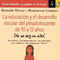 Libros: LA EDUCACIÓN Y EL DESARROLLO ESCOLAR DEL PREADOLESCENTE DE 10 A 12 AÑOS. Lote 247370795