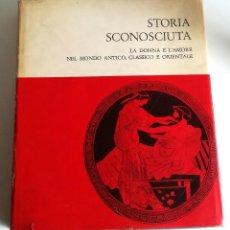 Libros: STORIA SCONOSCIUTA PROSTITUZIONE MONDO ANTICO CLASSICO ORIENTALE F. HENRIQUES PROSTITUCIÓN 1966. Lote 247395510