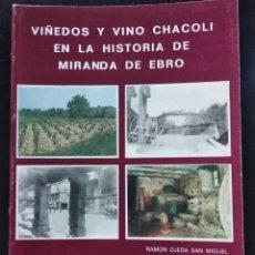 Libros: VIÑEDOS Y VINO CHACOLÍ EN LA HISTORIA DE MIRANDA DE EBRO. Lote 247457070