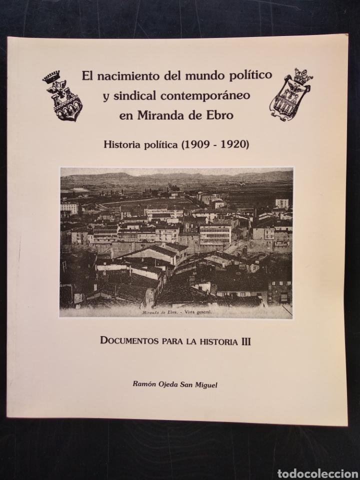 MIRANDA DE EBRO , EL NACIMIENTO DEL MUNDO POLÍTICO Y SINDICAL CONTEMPORÁNEO EN MIRANDA DE EBRO (Libros sin clasificar)