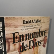 Libros: N NOMBRE DE DIOS (¿FUE ASESINADO JUAN PABLO I?). DE DAVID A. YALLO. Lote 279403323