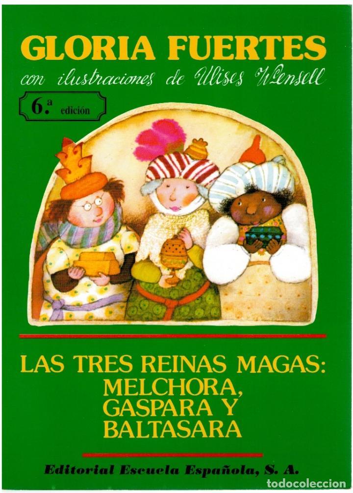 LAS TRES REINAS MAGAS: MELCHORA, GASPARA Y BALTASARA - GLORIA FUERTES, CON ULISES WENSELL (ILUSTRACI (Libros sin clasificar)