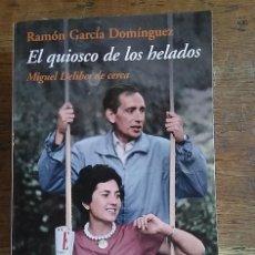 Livres: EL QUIOSCO DE LOS HELADOS. MIGUEL DELIBES DE CERCA - RAMÓN GARCÍA DOMÍNGUEZ. Lote 249116630