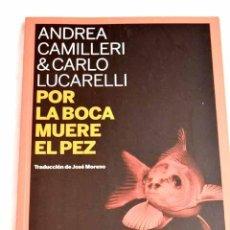 Livros em segunda mão: POR LA BOCA MUERE EL PEZ.- CAMILLERI, ANDREA. Lote 249606265