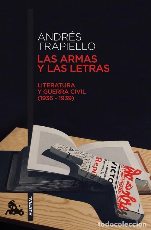 LAS ARMAS Y LAS LETRAS - ANDRES TRAPIELLO (Libros sin clasificar)