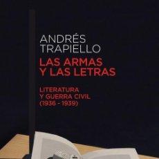 Libros: LAS ARMAS Y LAS LETRAS - ANDRES TRAPIELLO. Lote 263595925