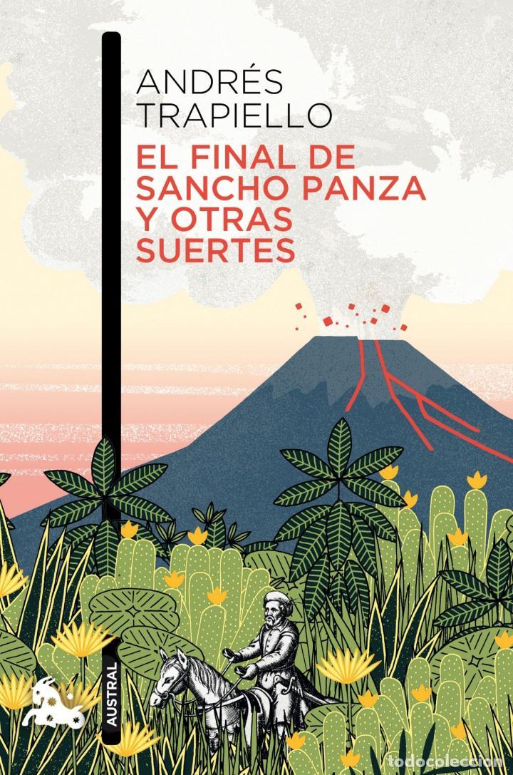 EL FINAL DE SANCHO PANZA Y OTRAS SUERTES - ANDRES TRAPIELLO (Libros sin clasificar)
