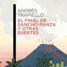 Libros: EL FINAL DE SANCHO PANZA Y OTRAS SUERTES - ANDRES TRAPIELLO. Lote 266903379