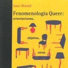 Livros em segunda mão: FENOMENOLOGÍA QUEER: ORIENTACIONES, OBJETOS, OTROS - AHMED, SARA,. Lote 249686965
