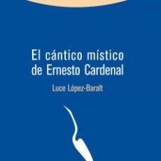 Libri di seconda mano: CANTICO MISTICO DE ERNESTO CARDENAL, EL - LOPEZ-BARALT, LUCE. Lote 250034065