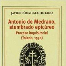 Libros: ANTONIO MEDRANO, ALUMBRADO EPICÚREO - PÉREZ ESCOHOTADO, JAVIER (1951- ). Lote 250088060