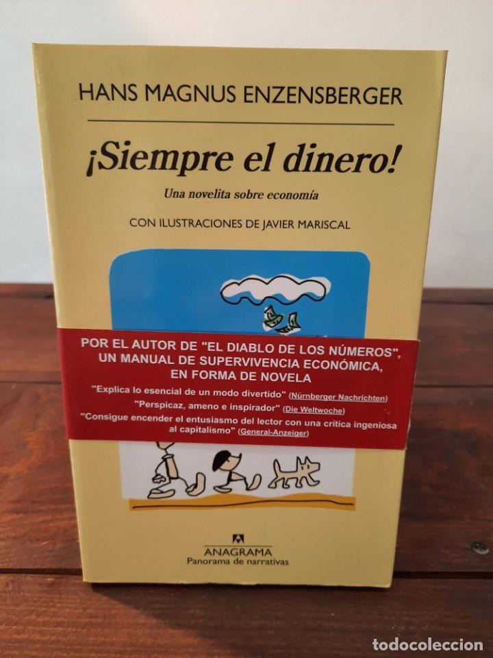¡SIEMPRE EL DINERO! - HANS MAGNUS ENZENSBERGER - EDITORIAL ANAGRAMA, 2016, 1ª EDICION, BARCELONA (Libros Nuevos - Literatura - Narrativa - Aventuras)